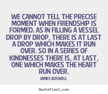 Quotes About Friendship Over Prepossessing James Boswell Picture Quotes  Quotepixel