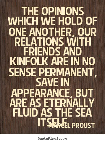 Design picture quotes about friendship - The opinions which we hold of one another, our relations..