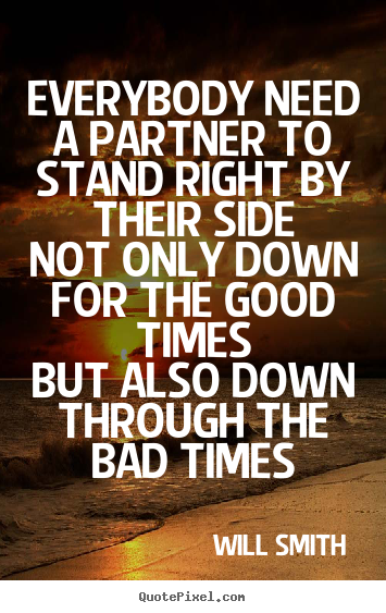 How to design photo quote about friendship - Everybody need a partner to stand right by..