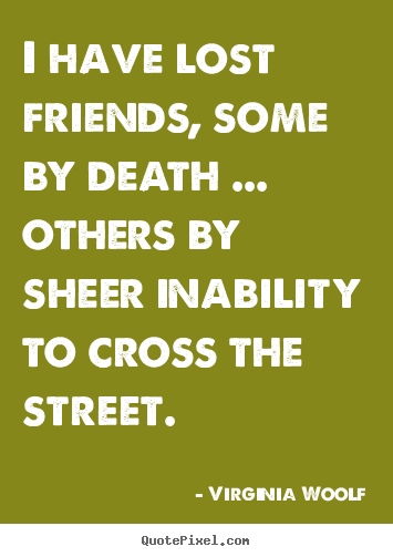Some Quotes About Friendship Awesome Quotes About Friendship  I Have Lost Friends Somedeath