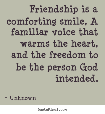 Quotes About Smile And Friendship Amusing Quotes About Friendship  Friendship Is A Comforting Smile A