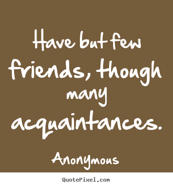 Picture Quotes From Anonymous QuotePixel Interesting Anonymous Quotes About Friendship