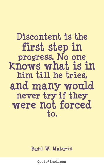 Quotes about inspirational - Discontent is the first step in progress. no one..