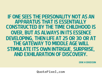 Inspirational quotes - If one sees the personality not as an apparatus that is essentially..