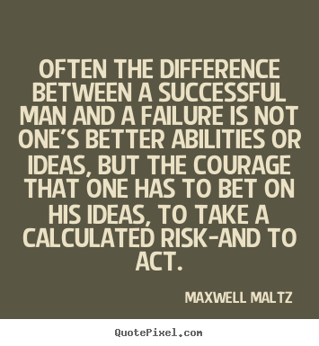 Often the difference between a successful man and.. Maxwell Maltz  inspirational quote