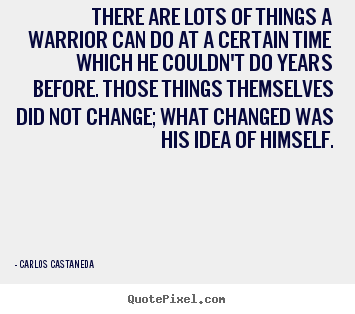 Carlos Castaneda image quote - There are lots of things a warrior can do at a certain.. - Inspirational quote