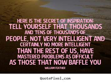 quotes about inspirational here is the secret of