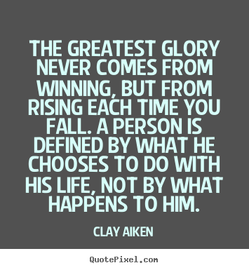 quote about inspirational the greatest glory never comes