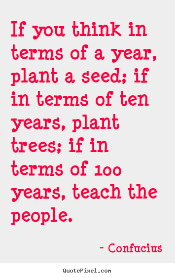 How to make photo quote about inspirational - If you think in terms of a year, plant a seed; if in terms of ten..