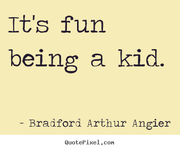 Quotes About Having Fun And Being Young Design custom picture ...