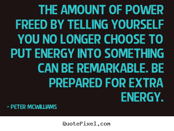 peter mcwilliams photo quotes the amount of power freed