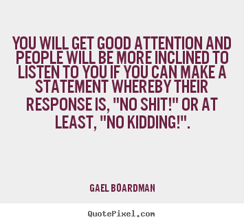 Inspirational quotes - You will get good attention and people will be more inclined..