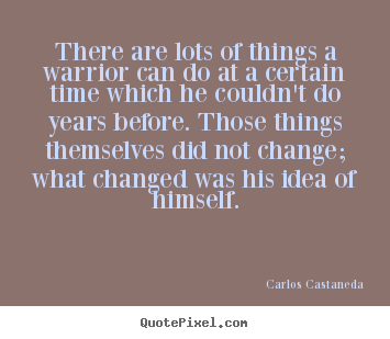 Carlos Castaneda picture quotes - There are lots of things a warrior can do at a certain.. - Inspirational quote