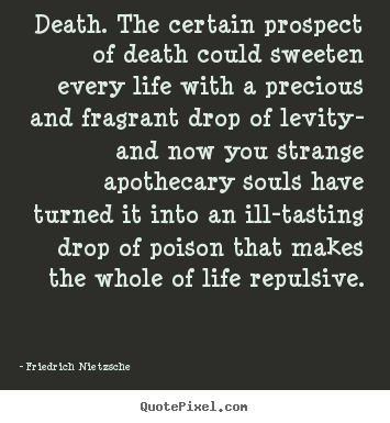 Design picture quote about inspirational - Death. the certain prospect of death could..