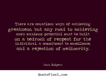 Buck Rodgers picture quote - There are countless ways of achieving greatness,.. - Inspirational quote