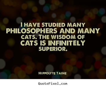 Philosophers Quotes On Life Cool Quote About Inspirational  I Have Studied Many Philosophers And