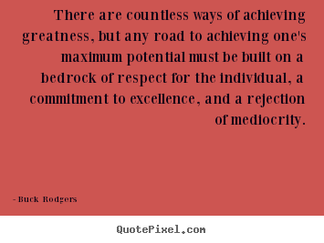 Inspirational quotes - There are countless ways of achieving greatness, but any road..