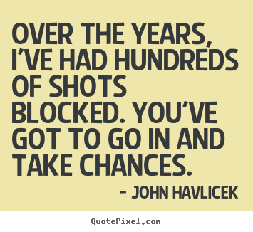 Inspirational quotes - Over the years, i've had hundreds of shots blocked. you've..