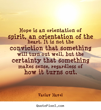Inspirational quotes hope is an orientation of spirit Inspirational quotes about hope