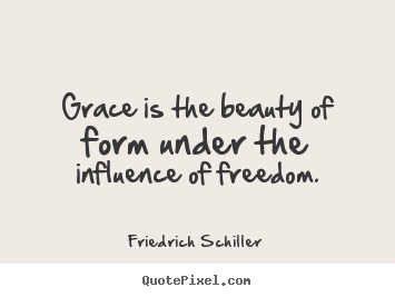 Inspirational Quotes About Beauty Inspiration Inspirational Quote  Grace Is The Beauty Of Form Under The