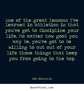 Quotes about inspirational - One of the great lessons i've learned in athletics is that you've got..