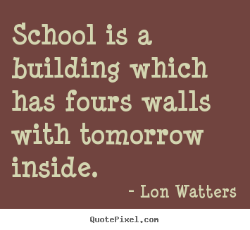 pics photos quotes on school quotes about school