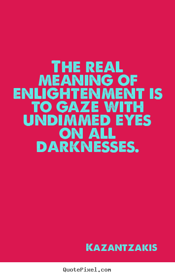 inspirational quotes the real meaning of enlightenment