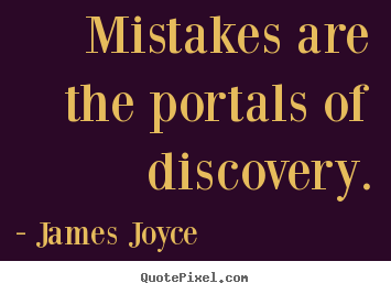 Make custom picture quotes about inspirational - Mistakes are the portals of discovery.