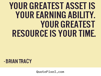 Brian Tracy picture quotes - Your greatest asset is your earning ability. your greatest resource.. - Inspirational quote