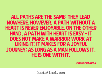 How to make photo quotes about inspirational - All paths are the same: they lead nowhere. however, a path without..