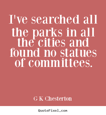 Diy picture quote about inspirational - I've searched all the parks in all the cities and found no statues..