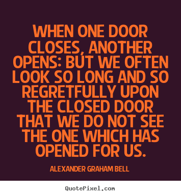 Customize picture quote about inspirational - When one door closes, another opens: but..