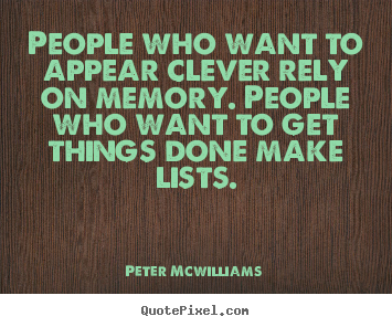 Create graphic picture quotes about inspirational - People who want to appear clever rely on memory. people..