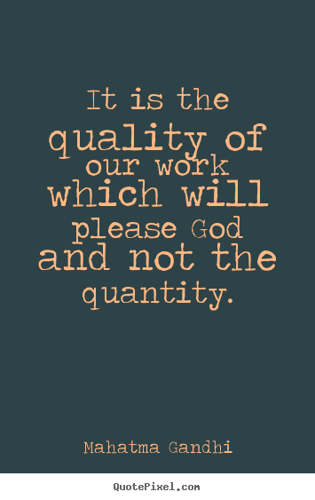 Quotes about inspirational - It is the quality of our work which will please god and..