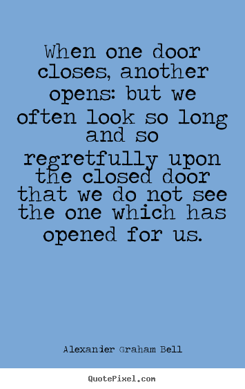Quote about inspirational - When one door closes, another opens: but we often look so long..