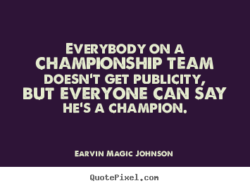 Quotes about inspirational - Everybody on a championship team doesn't get publicity,..