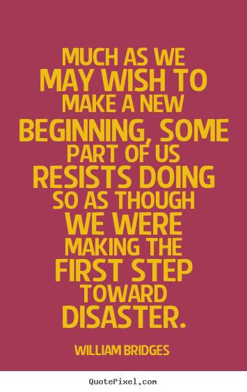 Create custom picture quote about inspirational - Much as we may wish to make a new beginning, some part of us..