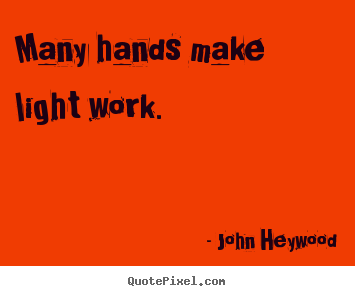 many hands make work light See a rich collection of stock images, vectors, or photos for many hands make light work you can buy on shutterstock explore quality images, photos, art & more.
