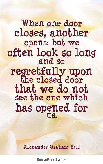 Create picture quote about inspirational - When one door closes, another opens: but we often look..