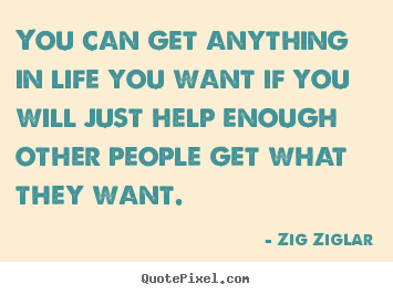 Quotes about inspirational - You can get anything in life you want if you will..