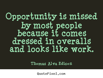 Customize Image Quote About Inspirational Opportunity Is Missed By