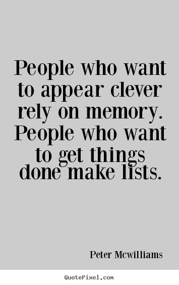 Inspirational quote - People who want to appear clever rely on memory...