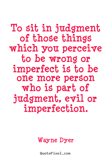 Inspirational Quotes About Judgement