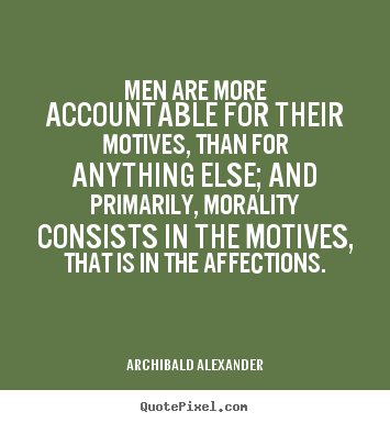 Inspirational Quotes For Men New Inspirational Quotes  Men Are More Accountable For Their Motives