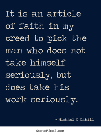 Quotes about inspirational - It is an article of faith in my creed to pick the..