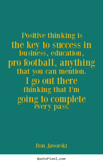 Create Graphic Picture Quote About Inspirational   Positive Thinking Is The  Key To Success In Business