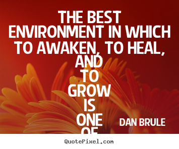 inspirational quotes the best environment in which to