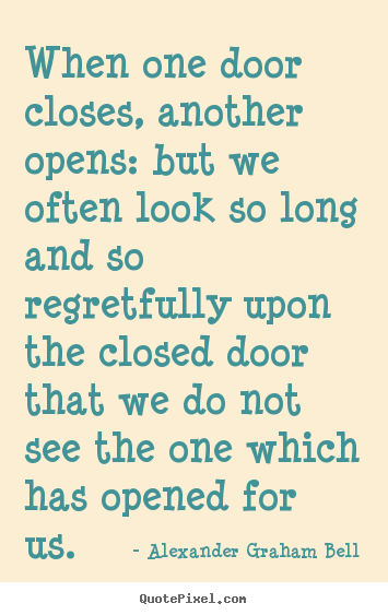 Inspirational quotes - When one door closes, another opens: but we often look so long and..