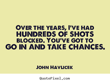 Make picture quotes about inspirational - Over the years, i've had hundreds of shots blocked...