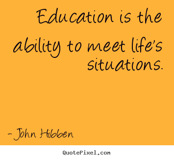 Education And Life Quotes Awesome John Hibben Quotes  Quotepixel